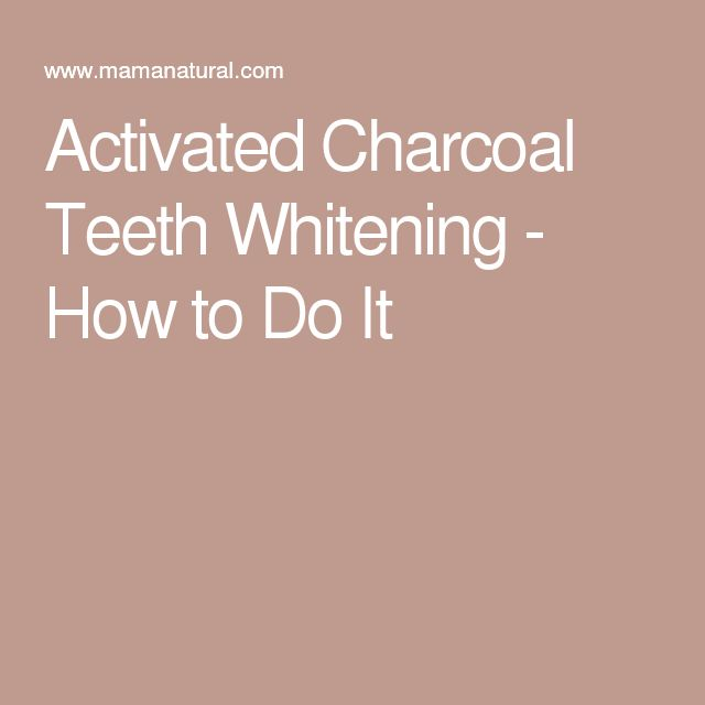 Activated Charcoal Teeth Whitening - How to Do It