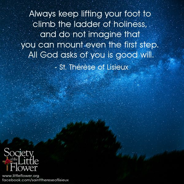 Daily Inspiration from St. Therese of Lisieux: Always keep lifting your foot