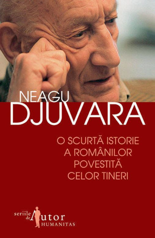 Neagu Djuvara - O scurta istorie a romanilor povestita celor tineri. Editia a XIII-a -