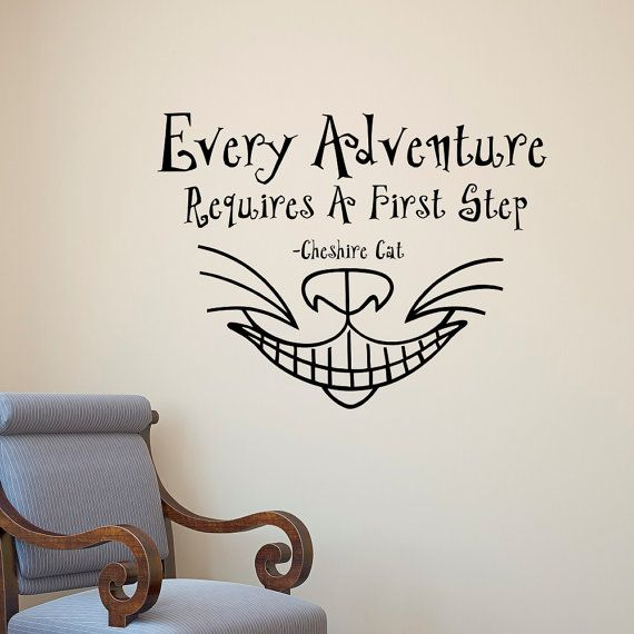 Alice In Wonderland Wall Decal Quote Every Adventure Requires A First Step Cheshire Cat Smile Bedroom Nursery Kids Wall Art Home Decor  Approximate