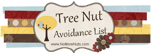 Tree Nut Avoidance List: this is EVERYTHING we have to check our labels for, and tree nuts are in a lot of everyday items like pancake mix, sauces, breading (on nuggets, toasted ravioli, fish sticks/bite), pastas, cake mixes, chocolate chips, MandM's, Hershey products, Wilton products like their sprinkles and icing/food coloring, and the list just seems to go on and on...