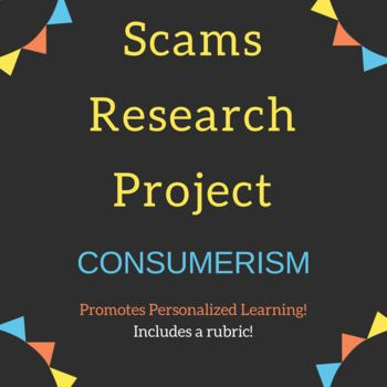 I use this in my Personal Finance course when I teach consumerism, but this project could be used in any number of courses. Students will research a scam of their choosing (a list of options is provided) and create a project to report their research. This assignment gives students the option to choose between writing a short essay (1 page) or creating an infographic in Piktochart to promote personalized learning.   This file includes an assignment sheet and rubric for grading either the…