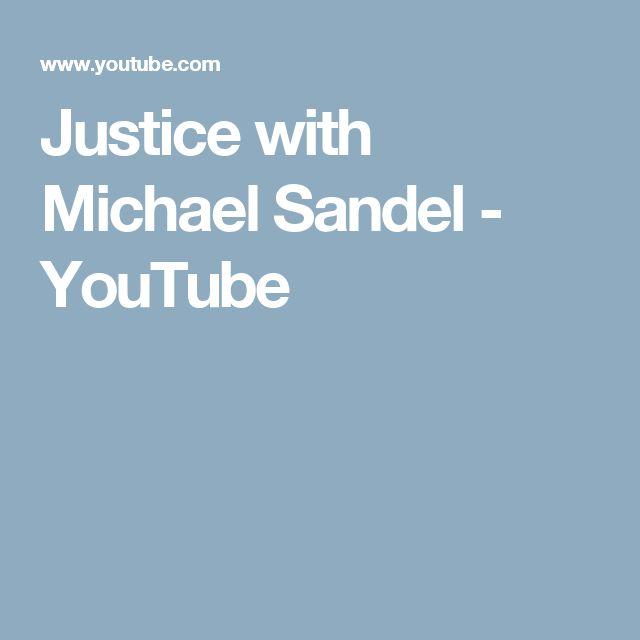 Justice with Michael Sandel - YouTube