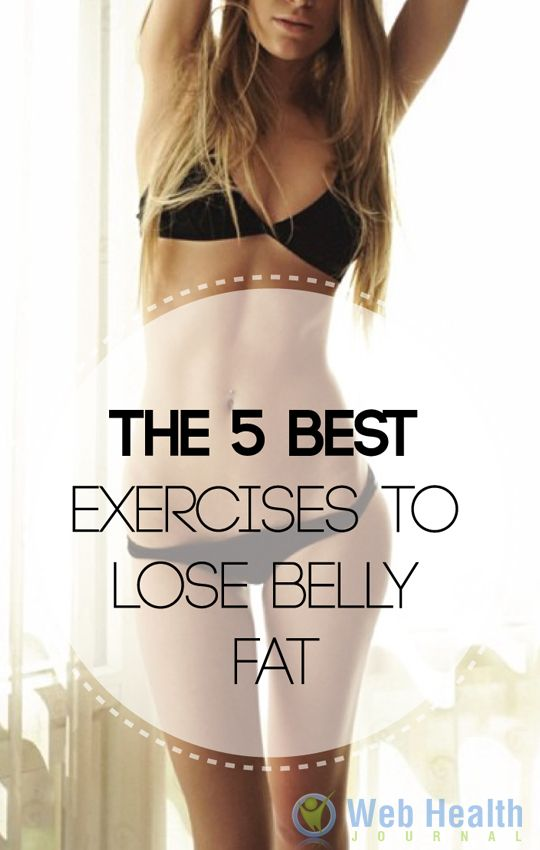 The 5 best exercises to lose belly fat.
