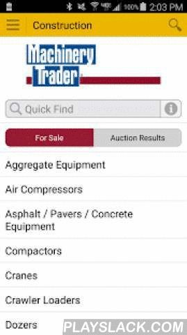 Machinery Trader  Android App - playslack.com ,  Machinery Trader is the leading resource for buyers and sellers of heavy construction equipment. Now available on Android!Featuring thousands of listings from hundreds of dealers through North America and overseas, Machinery Trader for Android lets you drill down instantly to the category, make, and model you need. Full-color photos, complete descriptions, and location maps for each machine are included. Machinery Trader finds your location…