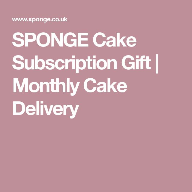 SPONGE Cake Subscription Gift   Monthly Cake Delivery