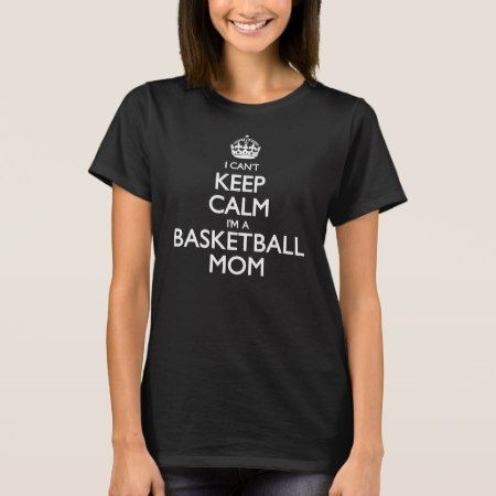 Keep Calm Basketball Mom T-Shirt - tap, personalize, buy right now!
