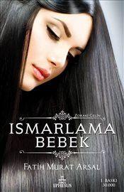 Ismarlama Bebek - Fatih Murat Arsal