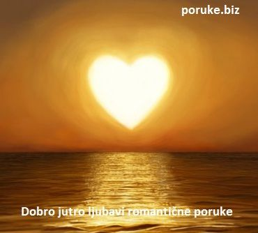 ljubavne poruke za dobro jutro sms romantične ljubavne sms poruke za dobro jutro voljenoj osobi  ljubavne poruke za dobro jutro sms