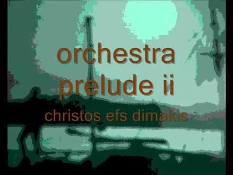 orchestra prelude II   - christos efs dimakis