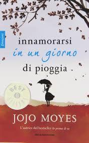 Libri Mondadori  Jojo Moyes  Sognando tra le Righe: INNAMORARSI IN UN GIORNO DI PIOGGIA Jojo Moyes Rec...