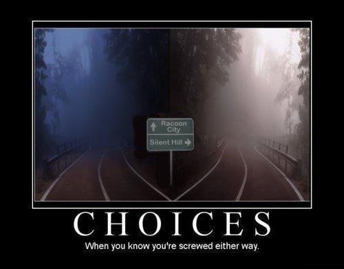 Choices.......