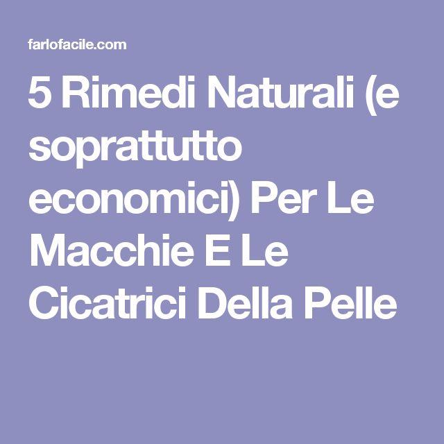 5 Rimedi Naturali (e soprattutto economici) Per Le Macchie E Le Cicatrici Della Pelle