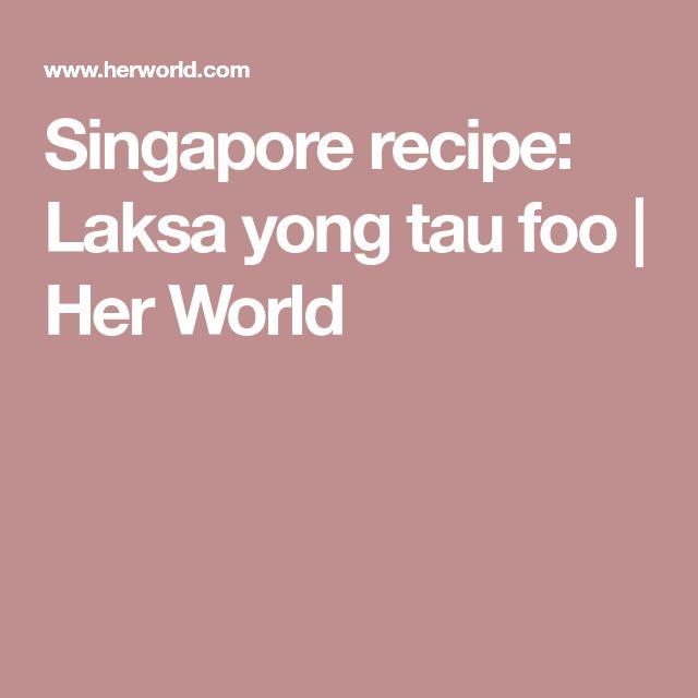 Singapore recipe: Laksa yong tau foo | Her World