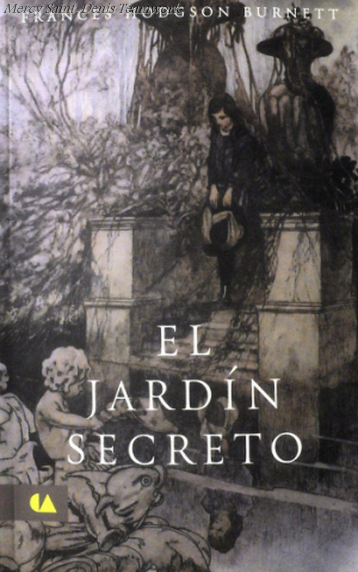 El Jardin Secreto - Frances Hodgson Burnett. :)