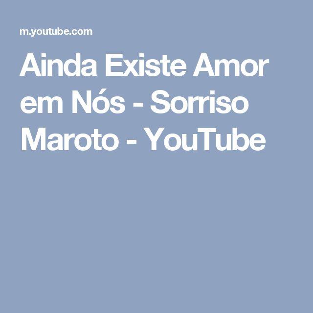 Ainda Existe Amor em Nós - Sorriso Maroto - YouTube