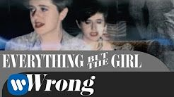 everything but the girl wrong - YouTube