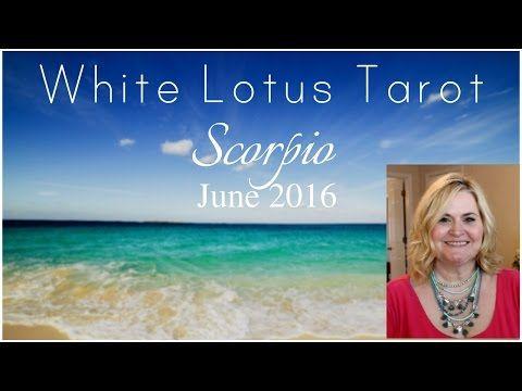 ♏ Scorpio June 2016 free Psychic Tarot Card Reading & Intuitive Life Coaching by White Lotus Tarot - YouTube