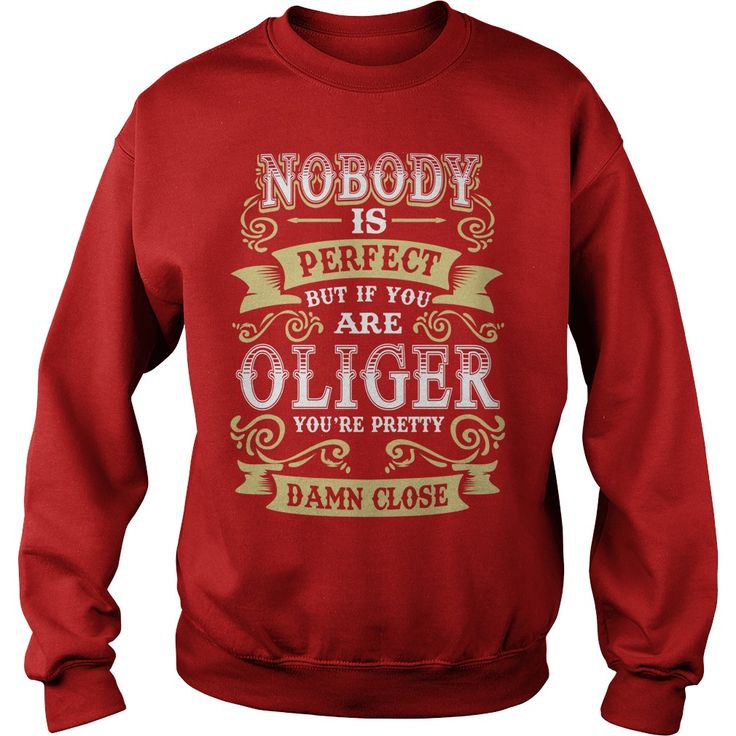 OLIGER shirt . Nobody is perfect. But if you are OLIGER you're pretty damn close - OLIGER Tee Shirt, OLIGER Hoodie, OLIGER Family, OLIGER Tee, OLIGER Name #gift #ideas #Popular #Everything #Videos #Shop #Animals #pets #Architecture #Art #Cars #motorcycles #Celebrities #DIY #crafts #Design #Education #Entertainment #Food #drink #Gardening #Geek #Hair #beauty #Health #fitness #History #Holidays #events #Home decor #Humor #Illustrations #posters #Kids #parenting #Men #Outdoors #Photography…