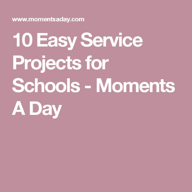 10 Easy Service Projects for Schools - Moments A Day