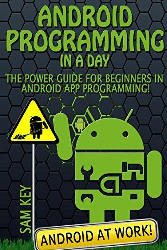 Free today only, Dec. 30, 2014:   Android Programming in a Day! The Power Guide for Beginners In Android App Programming (Android, Android Programming, App Development, Android App Development, ... App Programming, Rails, Ruby Programming) by Sam Key, http://www.amazon.com/dp/B00QMK9MRO/ref=cm_sw_r_pi_dp_PrQOub0TT46RR
