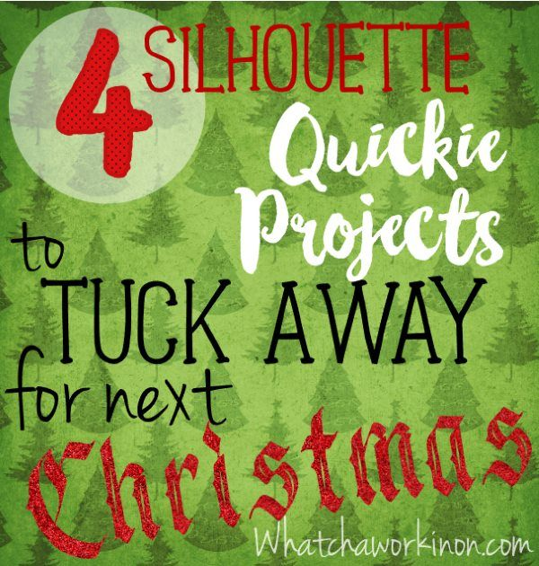 FOUR Silhouette Quickie Projects to tuck away for next Christmas - t-shirt, zipper card, rudolph chocolate holder, gift tags ~ Whatchaworkinon.com