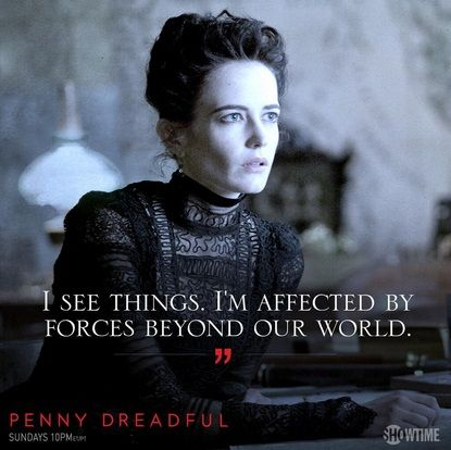 Penny Dreadful. Eva Green as Vanessa Ives...This show is AWESOME...love it!!