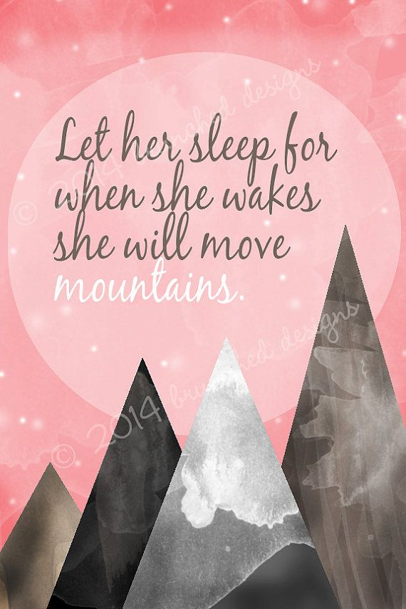 Let her sleep for when she wakes she will move mountains.  Love this pink girls nursery wall art piece.
