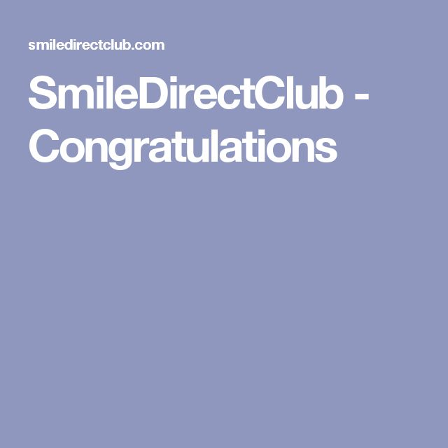 SmileDirectClub - Congratulations