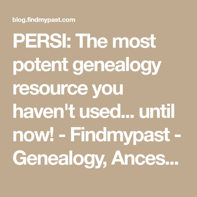 PERSI: The most potent genealogy resource you haven't used... until now! - Findmypast - Genealogy, Ancestry, History blog from Findmypast