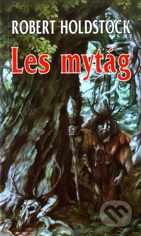 Robert Holdstock: Mythago wood | czech cover | #book #cover #robertholdstock #wood #bookcover #mythago
