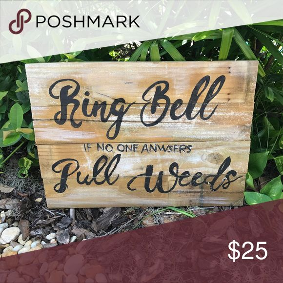 Ring Bell if no Anwser Pull Weeds Farmhouse Decor Custom Made Other