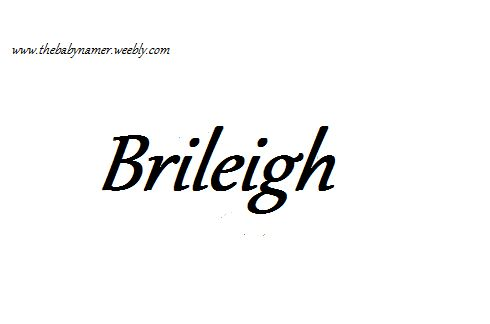 Uncommon baby names - Brileigh . Baby girl names