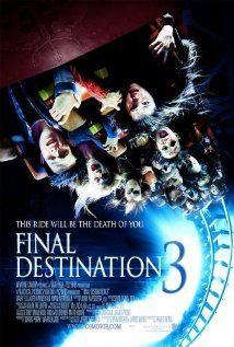 Final Destination 3 (2006), New Line Cinema and Hard Eight Pictures with Mary Elizabeth Winstead, Ryan Merriman, and Alex Johnson. This is my favorite of the Final Destination flicks.