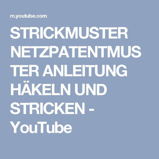 STRICKMUSTER NETZPATENTMUSTER ANLEITUNG HÄKELN UND STRICKEN - YouTube