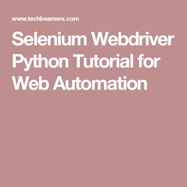 Selenium Webdriver Python Tutorial for Web Automation