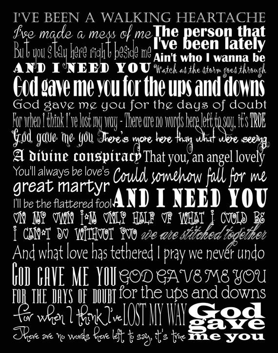 I LOVE this song!!!! God Gave Me You Blake Shelton Typography by MagicalExpressions, $30.00