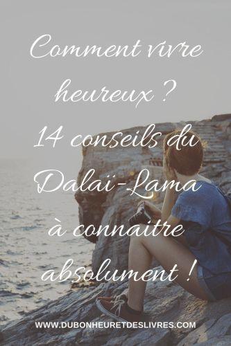31/52 - Comment vivre heureux ? 14 conseils du Dalaï-Lama à connaitre absolument