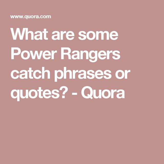 1a19aaf638aba5 What are some Power Rangers catch phrases or quotes  - Quora