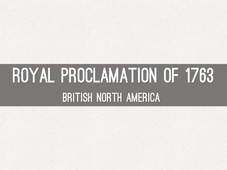 Royal Proclamation of 1763 | HSTRY