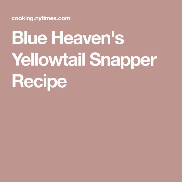 Blue Heaven's Yellowtail Snapper Recipe