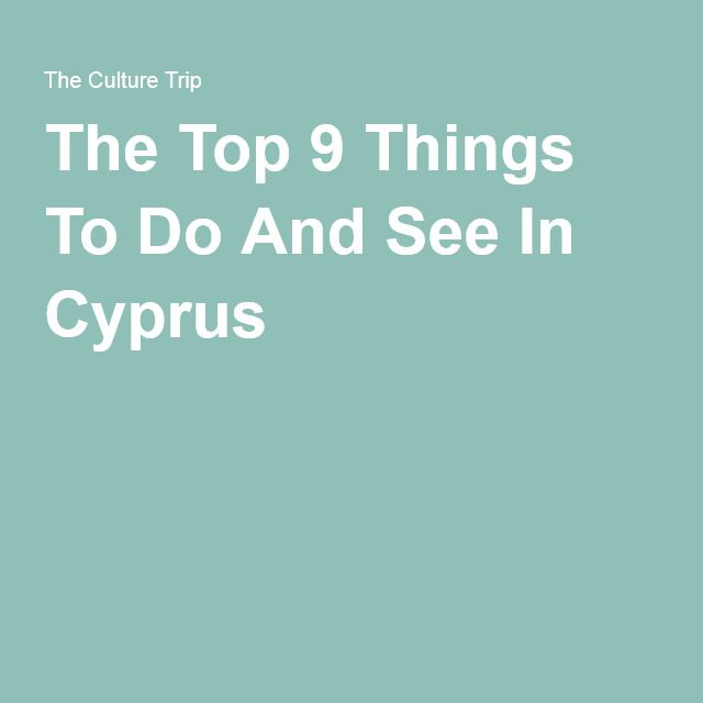The Top 9 Things To Do And See In Cyprus