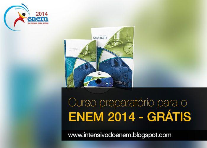 Curso preparatório para o Enem 2014 - Grátis.  http://intensivodoenem.blogspot.com.br/2014/02/curso-preparatorio-para-o-enem-2014.html
