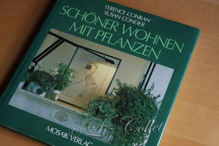 Conran/Conder: Schöner Wohnen mit Pflanzen, Mosaik Verlag, 1988