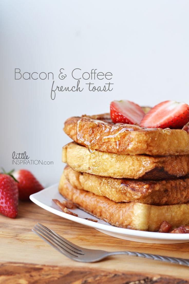 Bacon & Coffee French Toast #IDLOVE LittleInspiration.com