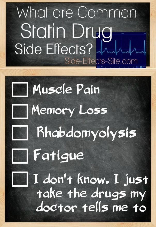 Statin Drug Side Effects can cause serious and pervasive side effects that can sometimes even be permanent:  http://www.side-effects-site.com/statin-side-effects.html