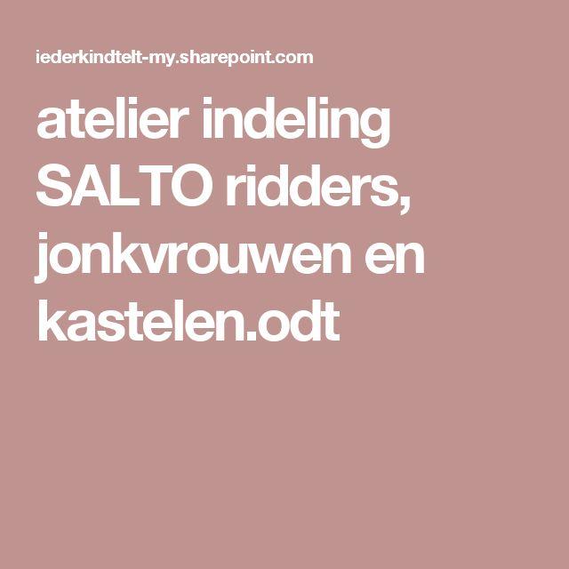 atelier indeling SALTO ridders, jonkvrouwen en kastelen.odt
