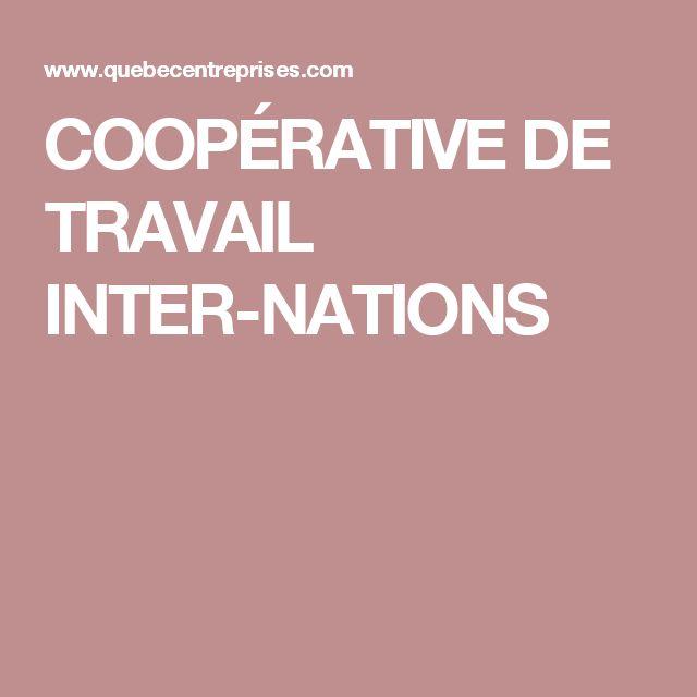 COOPÉRATIVE DE TRAVAIL INTER-NATIONS