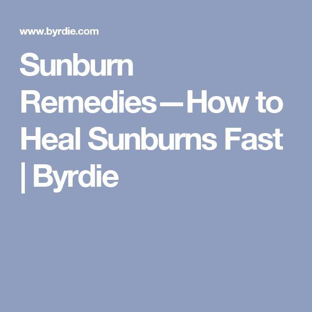 Sunburn Remedies—How to Heal Sunburns Fast | Byrdie