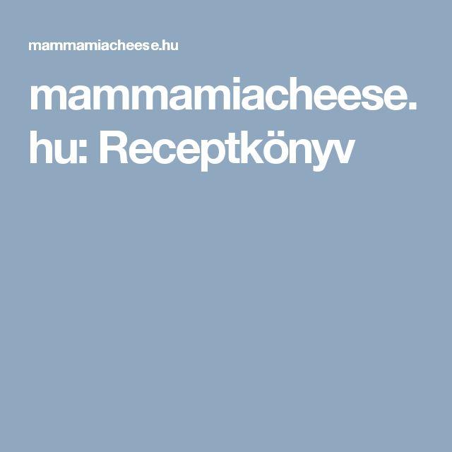 mammamiacheese.hu:   Receptkönyv